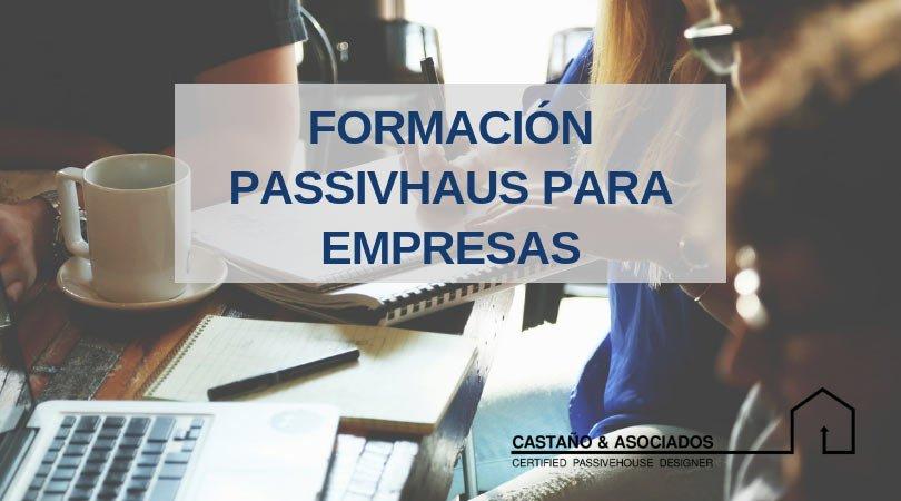 Apuesta por el crecimiento de tu empresa, invierte en formación PASSIVHAUS